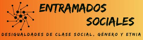 Entramados Sociales. Desigualdad social de clase, género y etnia